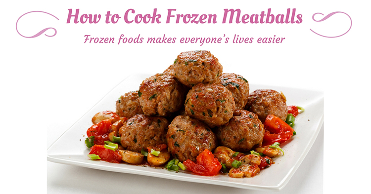 Quick & Easy: Several How to Cook Frozen Meatballs