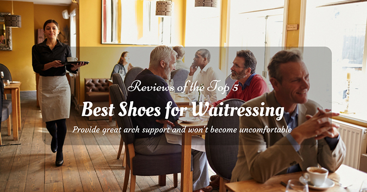 Best Shoes for Waitressing - Top 5