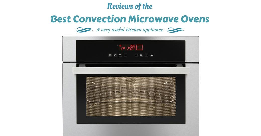 Best Convection Microwave Ovens 2020 Reviews Amp Top 5