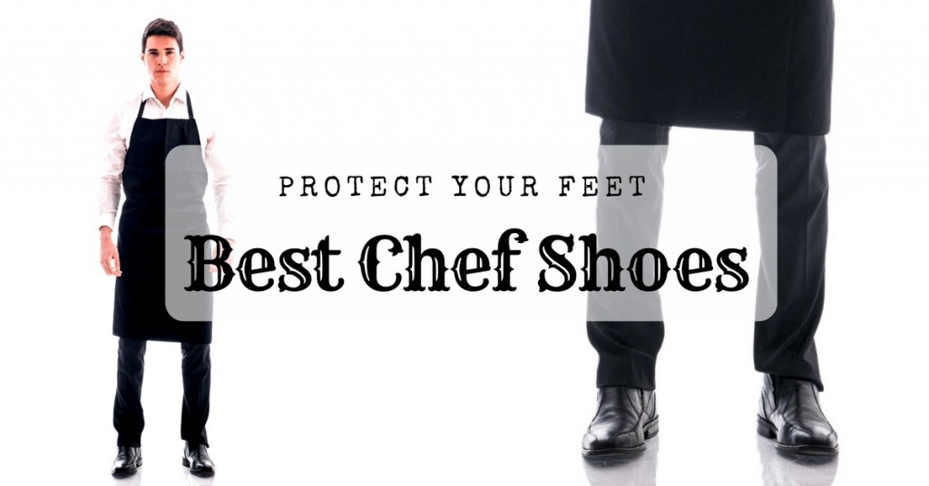 Best Chef Shoes Reviews 2019  Most Comfortable Shoes For Your Feet f7d7b212c