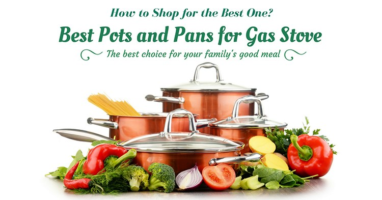 Best Pots And Pans For Gas Stove 2020 Top 5 Cookware Sets