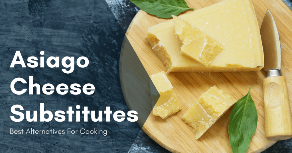 Asiago Cheese Substitutes