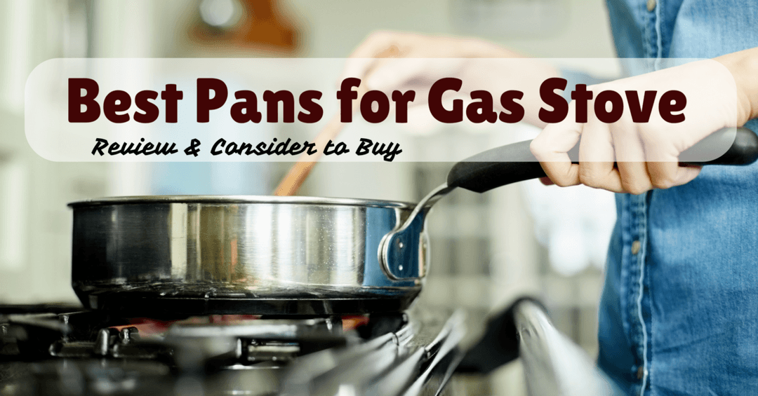 Best Pans for Gas Stove