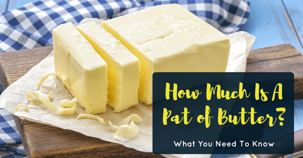 How Much Is A Pat of Butter