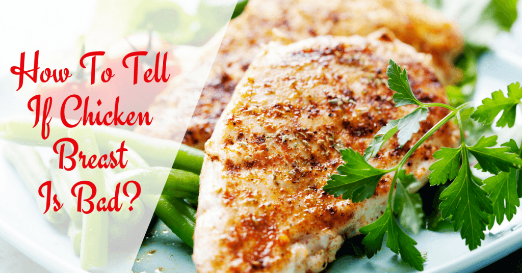 How To Tell If Chicken Breast Is Bad-How To Tell If Chicken Breast Is Bad