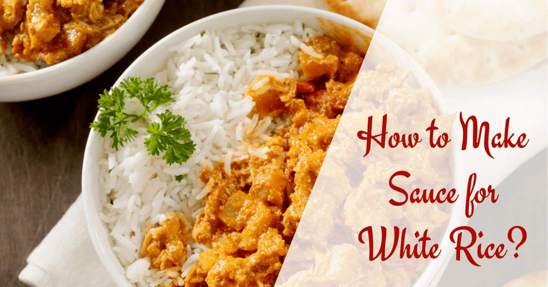 How to Make Sauce for White Rice